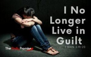 I No Longer Live in Guilt - 1 John 3:19-20