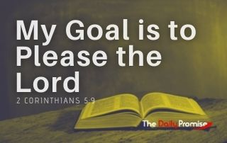 My Goal is to Please the Lord - 2 Corinthians 5:9