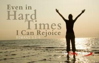 Eveni n Hard Times, I Can Rejoice - Romans 5:3-4