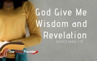 God Gives Me Wisdom and Revelation - Ephesians 1:17