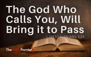 The God Who Calls You Will Bring it to Pass - 1 Thessalonians 5:24