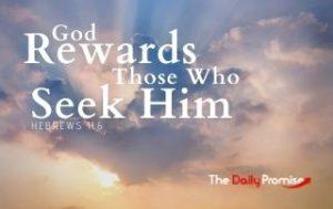 God Rewards Those Who Seek Him - Hebrews 11:6