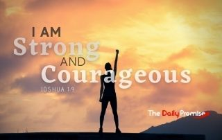 I Am Strong and Courageous - Joshua 1:9