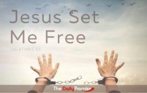 Jesus Set Me Free - Galatians 5:1