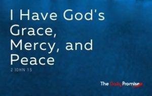 I Have God's Grace, Mercy, and Peace - 2 John 1:3