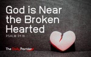God is Near the Brokenhearted - Psalm 34:18