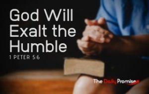 God Will Exalt the Humble - 1 Peter 5:6