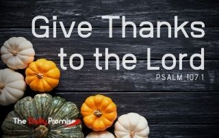 Give Thanks to the Lord - Psalm 107: