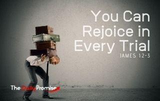 You Can Rejoice in Every Trial - James 1:2-3