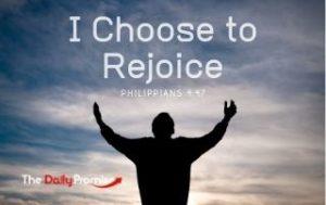 I Choose to Rejoice - Philippians 4:4
