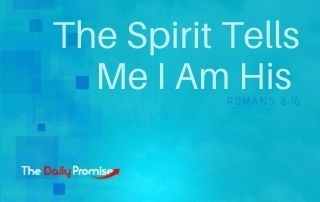 The Spirit Tells Me I Am His - Romans 8:16