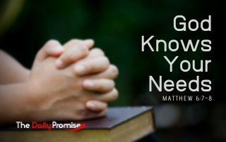 God Knows Your Need - Matthew 6:7-8
