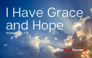 I Have Grace and Hope - Romans 5:2