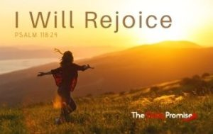 I Will Rejoice - Psalm 118:24