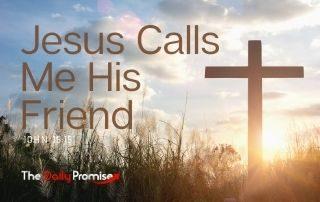 Jesus Calls Me His Friend - John 15:15