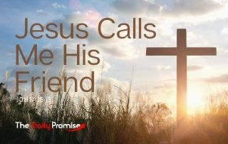 Jesus Calls Me His Friend - John 15:15