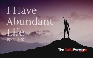 I Have Abundant Life - John 10:10