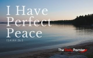 I Have Perfect Peace - Isaiah 26:3