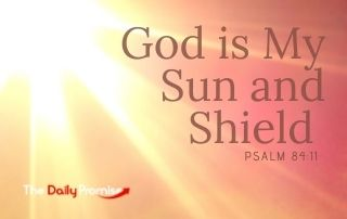 God is My Sun and Shield - Psalm 84:11