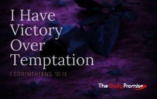 I Have Victory Over Temptation - 1 Corinthians 10:13