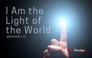 I Am the Light of the World - Matthew 5:14
