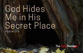 God Hides Me in His Secret Place - Psalm 27:5