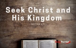 Seek Christ and His Kingdom - Matthew 6:33