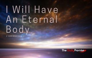 I Have an Eternal Body - 2 Corinthians 5:1