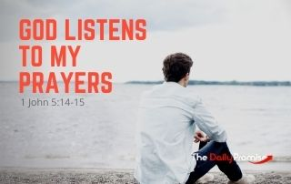 God Listens to My Prayers - 1 John 5:14-15