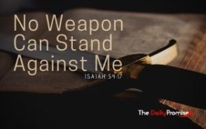 No Weapon Can Stand Against Me - Isaiah 54:17