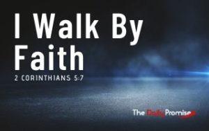 I Walk by Faith - 2 Corinthians 5:7
