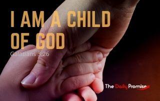 I Am a Child of God - Galatians 3:26