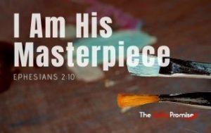 I Am God's Masterpiece - Ephesians 2:10