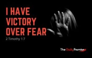 I Have Victory Over Fear - 2 Timothy 1:7