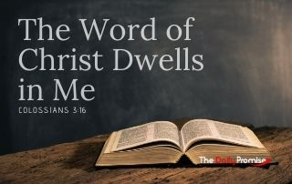 Let the Word of Christ Dwell in Me - Colossians 3:16