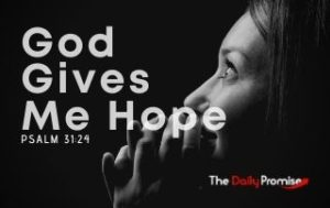 God Gives Me Hope - Psalm 31:24