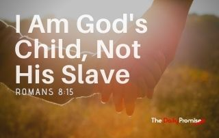 I Am God's Child, Not His Slave - Romans 8:15