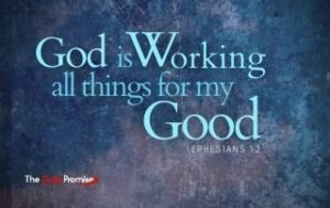 God is Working for My Good - Romans 8:28