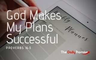 God Makes My Plans Successful - Proverbs 16:3