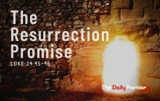 The Resurrection Promise - Luke 24:45-46
