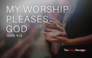 My Worship Pleases God - John 4:23