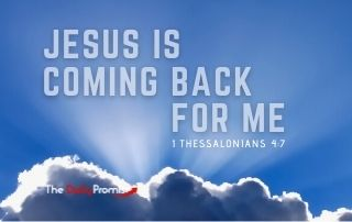 Jesus is Coming Back for Me - 1 Thessalonians 4:7