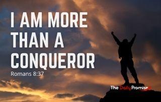 I Am More Than a Conqueror - Romans 8:37