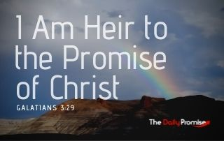 I am Heir to the Promise of Christ - Galatians 3:29