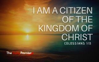I Am a Citizen of the Kingdom of Christ - Colossians 1:13