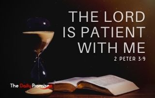 The Lord is Patient With Me - 2 Peter 3:9