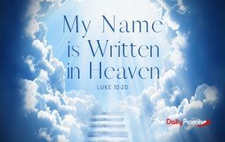 My Name is Written in Heaven - Luke 10:20