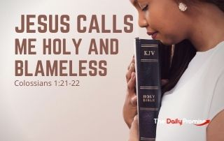 Jesus Calls Me Holy and Blameless - Colossians 1:21-22