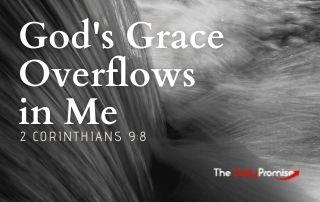 God's Grace Overflows in Me - 2 Corinthians 9:8