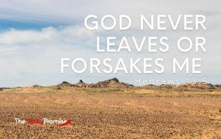 God Never Leaves or Forsakes Me - Hebrews 13:5